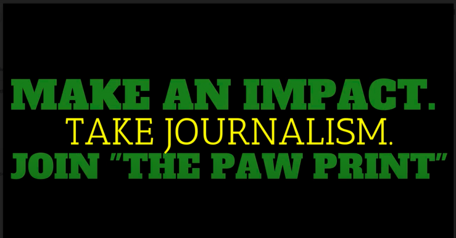 "Make An Impact. Take Journalism. Join ""The Paw Print."""